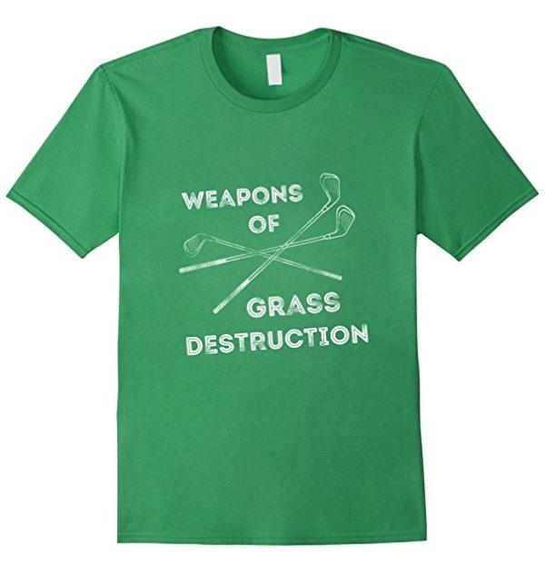 Weapons of Grass Destruction Funny Golf T-Shirt